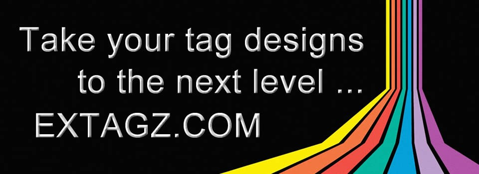 Take your tag designs to the next level - EXTAGZ.COM